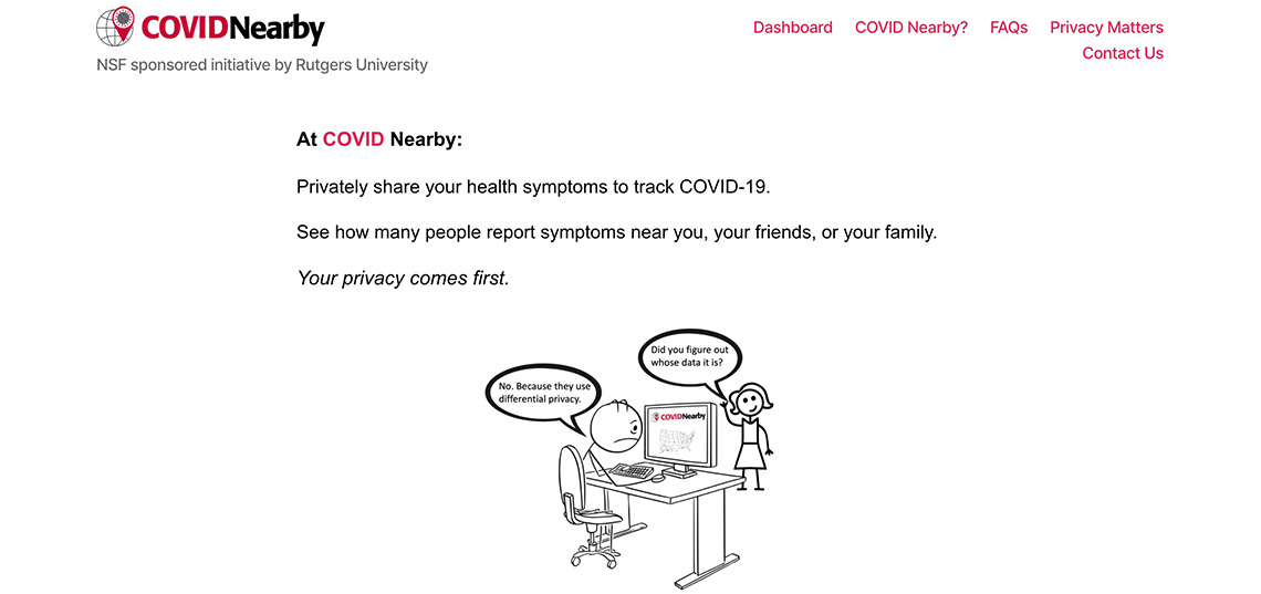 A team of Rutgers professors develop COVIDNearby app to help monitor the spread of coronavirus. The app will also provide researchers with insights about the privacy preferences of individuals during health emergencies.