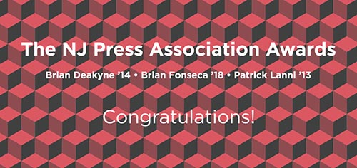 Brian Deakyne '14, Brian Fonseca '18, and Patrick Lanni '13, all sports reporters at NJ Advance Media, earned awards in the 2020 New Jersey Press Association Better Newspaper Contest.