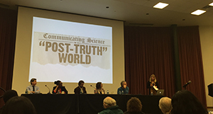 "SC&I co-sponsored the Feb. 7, 2018 event titled "" Communicating Science in a Post-Truth World."""