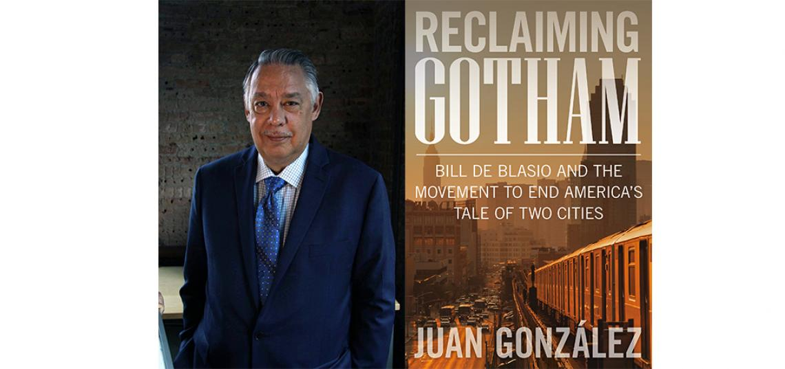 "Juan González Publishes New Book: ""Reclaiming Gotham"""