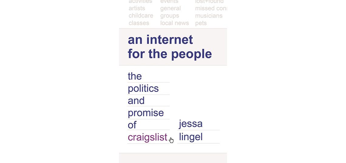 "Ph.D. Alum Jessa Lingel Publishes"" An Internet for the People: The Politics and Promise of Craiglist"""