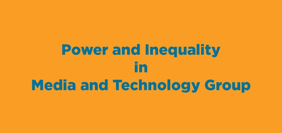 Power and Inequality in Media Technology Group to Create New Collaborations Within SC&I