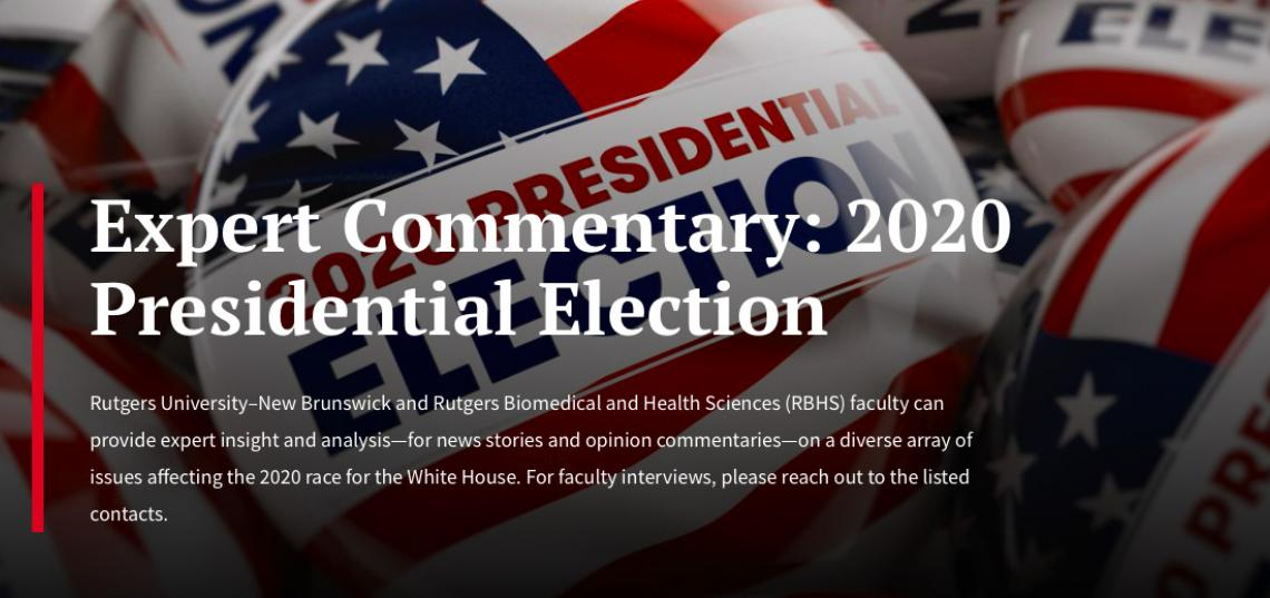 The SC&I faculty on the list have offered to speak to reporters about the election on a diverse range of issues including American politics, the opioid crisis, the youth vote, leadership, and politics and media.