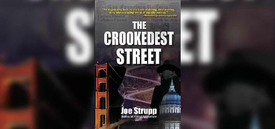 "Joe Strupp, a SC&I part time lecturer, has written a new book that, he said, ""follows the ins and outs of politicians and journalists in San Francisco during of the 1990's."""