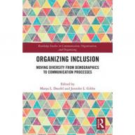 "New Book ""Organizing Inclusion"" Explores How Inclusion and Exclusion are Organized Through Communication Practices"