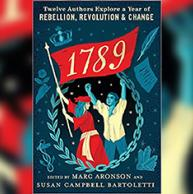 Marc Aronson's new book explores the year 1789, an especially dramatic year in an era of enslavement and an era of conflict over human rights, that rippled throughout Europe, the Americas, and the Caribbean, that offers insights into issues we face today.