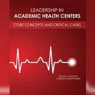 Written by SC&I part-time faculty and alumni Ralph Gigliotti and Christine Goldthwaite, this new book is a resource for leaders and aspiring leaders at all levels working in academic healthcare settings.
