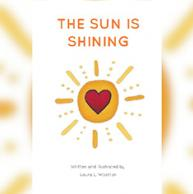 "Yoga instructor, musician, and singer publishes ""The Sun is Shining,"" a children's book with inspiring messages and illustrations that is meant for all ages."